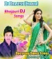 Dj Brajesh Chakia Bhojpuri Dj Remix Mp3 Songs  Bhojpuri Full Movie Mp3 Song Dj Remix Gana Video Download