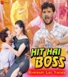 Hit Hai Boss (Khesari Lal Yadav) Khesari Lal Yadav Bhojpuri Full Movie Mp3 Song Dj Remix Gana Video Download